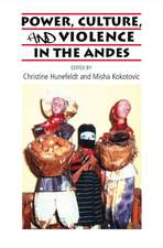 Power, Culture & Violence in the Andes