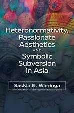 Heteronormativity, Passionate Aesthetics & Symbolic Subversion in Asia