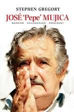 Jose Pepe Mujica: Warrior Philosopher President
