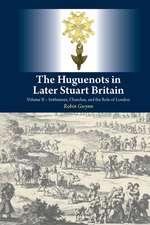 Gwynn, R: The Huguenots in Later Stuart Britain