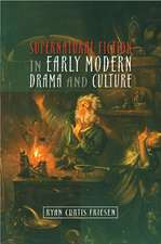 SUPERNATURAL FICTION IN EARLY MODERN DRA
