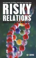 Risky Relations: Family, Kinship and the New Genetics