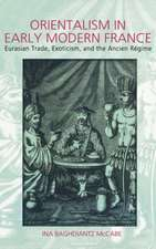 Orientalism in Early Modern France:  Eurasian Trade, Exoticism, and the Ancien Regime