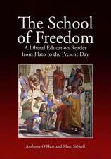 The School of Freedom:  A Liberal Education Reader from Plato to the Present Day