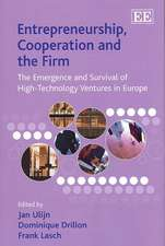 Entrepreneurship, Cooperation and the Firm: The Emergence and Survival of High-technology Ventures in Europe
