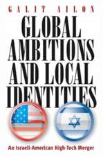Global Ambitions and Local Identities:  An Israeli-American High-Tech Merger