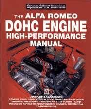 The Alfa Romeo DOHC Engine High-Performance Manual:  Tales of Brilliant Automotive Innovators & Innovations