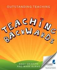 Outstanding Teaching Teaching Backwards:  Practice, Participation and Progress