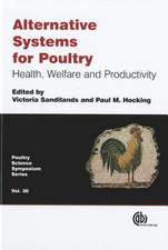 Alternative Systems for Poultry:  Health, Welfare and Productivity