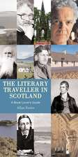 The Literary Traveller in Scotland:  A Book Lover's Guide