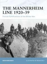 The Mannerheim Line 1920-39:  Finnish Fortifications of the Winter War