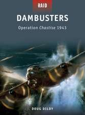 Dambusters: Operation Chastise 1943