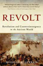Revolt: Revolution and Counterinsurgency in the Ancient World