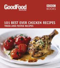 101 Best Ever Chicken Recipes:  Tried-And-Tested Recipes