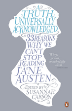 A Truth Universally Acknowledged: 33 Reasons Why We Can't Stop Reading Jane Austen