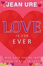 Ure, J: Love Is For Ever