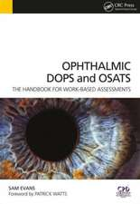 Ophthalmic Dops and Osats:  The Handbook for Work-Based Assessments