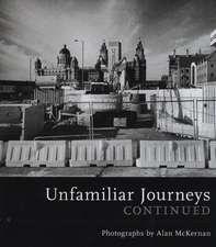 Unfamiliar Journeys Continued