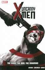 Uncanny X-men Vol.3: The Good, The Bad, The Inhuman