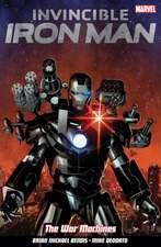 Invincible Iron Man Volume 2: The War Machines