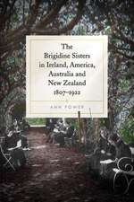 Brigidine Sisters in Ireland, America, Australia and New Zealand, 1807-1922