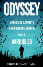 Odyssey: Stories of Journeys From Around Europe by the Aarhus 39