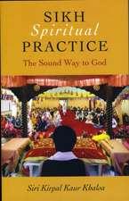 Sikh Spiritual Practice – The Sound Way to God