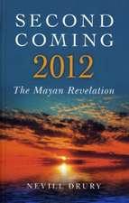 Second Coming:  The Mayan Revelation
