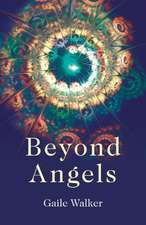 Beyond Angels:  A Calling to the New-Age Movement to Adopt a Consciousness-First Approach to Its Healing an
