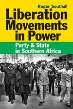 Liberation Movements in Power – Party and State in Southern Africa