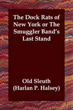 The Dock Rats of New York or the Smuggler Band's Last Stand