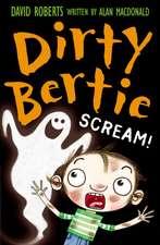 Dirty Bertie 18. Scream!