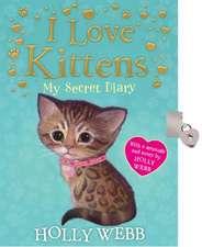 I Love Kittens: My Secret Diary
