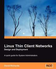 Linux Thin Client Networks Design and Deployment