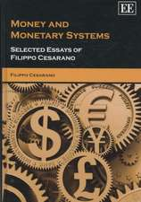 Money and Monetary Systems: Selected Essays of Filippo Cesarano