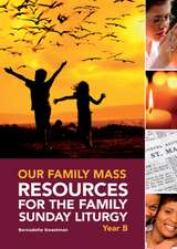 Our Family Mass:  Resources for the Family Sunday Liturgy Year B