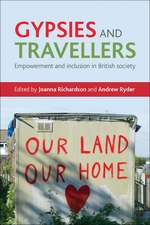 Gypsies and Travellers: Empowerment and Inclusion in British Society