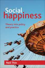 Social Happiness: Theory into Policy and Practice