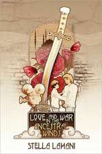 Love and War in the Ancestral Winds