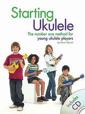 Starting Ukulele: The Number One Method for Young Ukulele Players