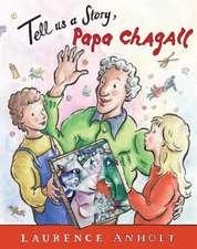 Tell Us a Story, Papa Chagall
