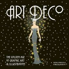 Art Deco: The Golden Age of Graphic Art & Illustration