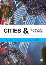 Cities and Economic Change: Restructuring and Dislocation in the Global Metropolis