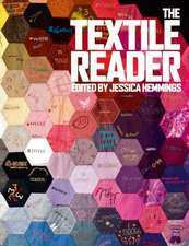 The Textile Reader:  Dress, Textiles and Culture from the 17th to the 21st Century