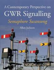 A Contemporary Perspective on Gwr Signalling - Semaphore Swansong:  Fields, Hedges and Trees