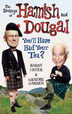 Doings of Hamish and Dougal:  You'll Have Had Your Tea?