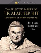 Selected Papers of Sir Alan Fersht, The:  Development of Protein Engineering