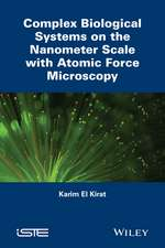 Complex Biological Systems on the Nanometer Scale with Atomic Force Microscopy