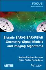 Bistatic SAR / GISAR / FISAR Geometry, Signal Models and Imaging Algorithms