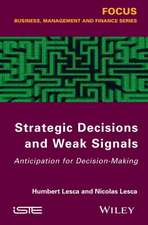 Strategic Decisions and Weak Signals: Anticipation for Decision–Making